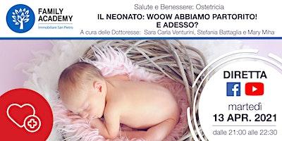 IL NEONATO: WOOW ABBIAMO PARTORITO!  E ADESSO?