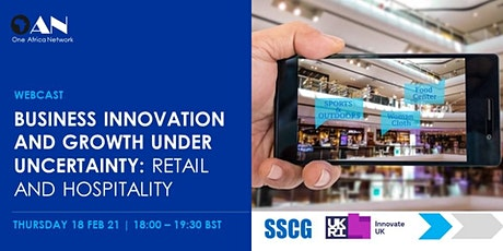 Business Innovation and Growth Under Uncertainty: Retail and Hospitality tickets