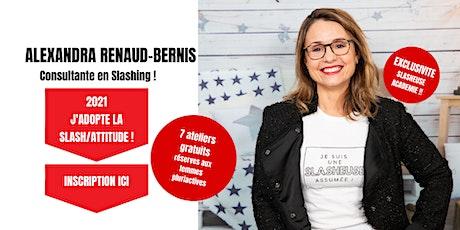 2021- J'ADOPTE LA SLASH/ATTITUDE ! RESERVE aux Femmes PLURIACTIVES billets