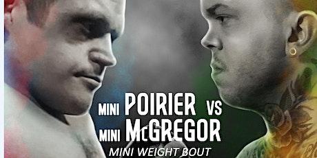 MicroMania presents Mini Mcgregor vs Mini Poirier tickets