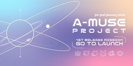 [SESSION 2] A-MUSE 1st Release Mission: GO TO LAUNCH tickets