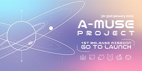 [SESSION 3] A-MUSE 1st Release Mission: GO TO LAUNCH tickets
