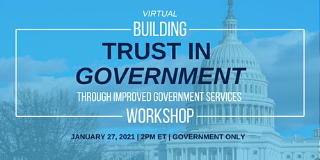 Building Trust in Government through Improved Government Services Workshop tickets