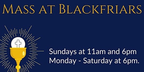 Mass at Blackfriars - `Sunday 17 January tickets