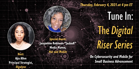 The Digital Riser Series | Cybersecurity with Special Guest JackieR tickets