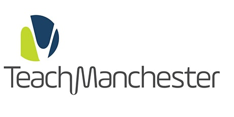 Teach Manchester Initial Teacher Training Virtual Open Evening tickets