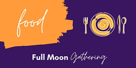 Food: Full Moon Gathering tickets