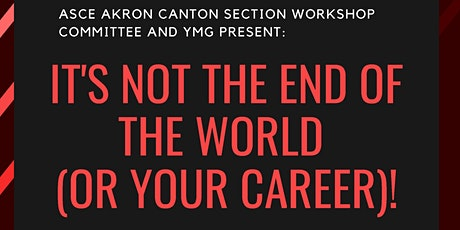 ASCE YM Workshop - It's not the end of the World (or your Career!) tickets