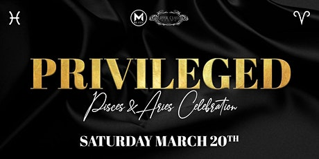 PRIVILEGED- The Pisces & Aries Celebration tickets