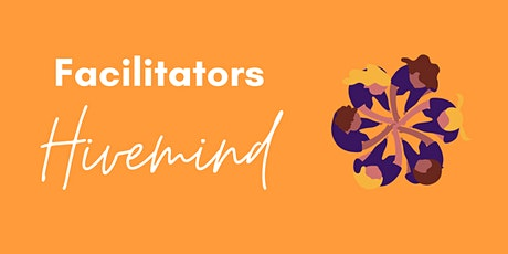 Facilitators Hivemind tickets