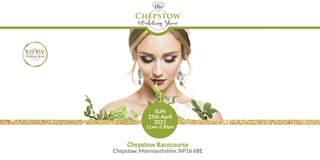 The Chepstow Wedding Show 25th April 2021 tickets