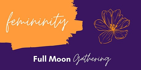 Femininity: Full Moon Gathering tickets