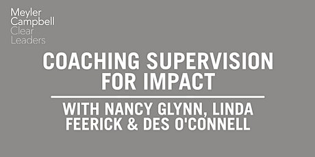 Coaching Supervision for Impact: Nancy Glynn, Linda Feerick & Des O'Connell tickets