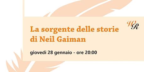 La sorgente delle storie di Neil Gaiman biglietti