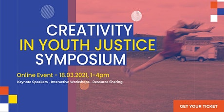 Creativity in Youth Justice Symposium billets
