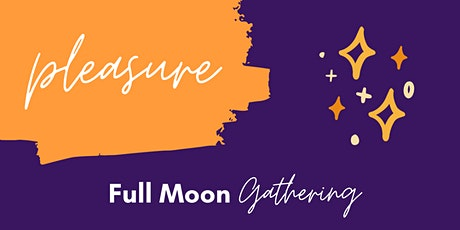 Pleasure: Full Moon Gathering tickets