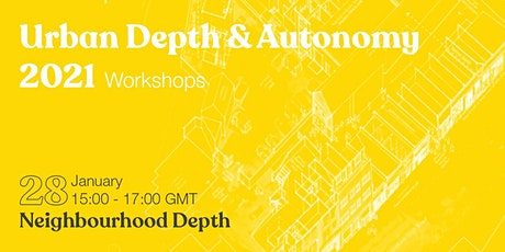 Urban Depth & Autonomy Workshops : Neighbourhood Depth tickets