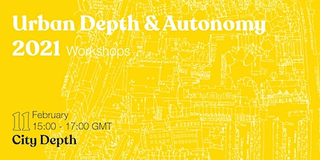 Urban Depth & Autonomy Workshops : City Depth tickets