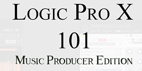 Logic Pro X 101: Music Producers Edition tickets