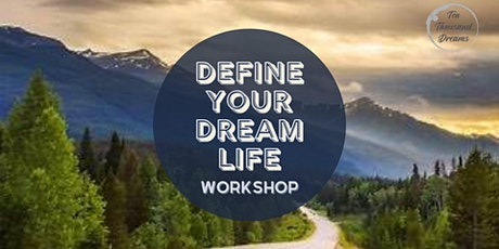 Define Your Dream Life - A workshop to take you from Foggy to Crystal Clear tickets