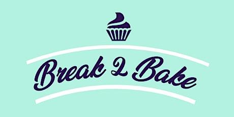 Break2Bake tickets
