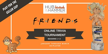 Friends Trivia Tournament - Seasons 1 + 2 tickets