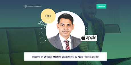 Webinar: Become an Effective Machine Learning PM by Apple Product Leader tickets