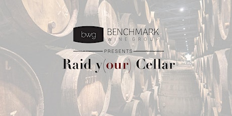 "Benchmark's ""Raid Y(our) Cellar"" Virtual Wine Tasting tickets"