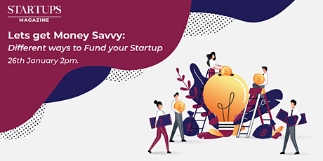 Lets get Money Savvy: Different ways to Fund your Startup tickets