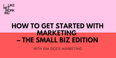 How to get started with marketing – the small biz edition tickets