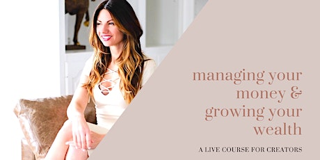 Managing Your Money and Growing Your Wealth: For Creatives tickets