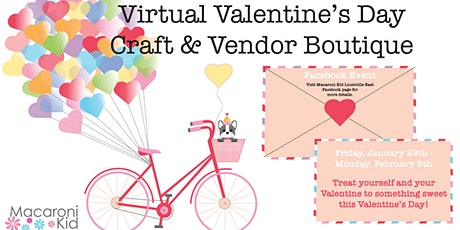 Macaroni Kid Lou East VIRTUAL Valentine's Day Craft & Vendor Boutique tickets