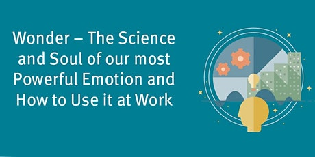 WONDER – The science  of our most powerful emotion & how to use it at work tickets
