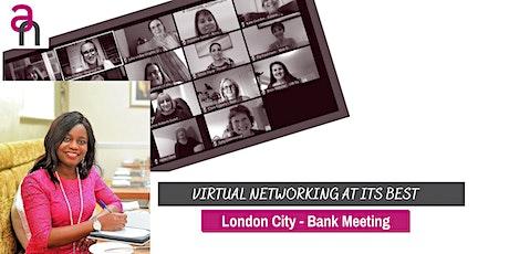 London City Professionals/Entrepreneurs Networking (Bank Meeting - Virtual) tickets