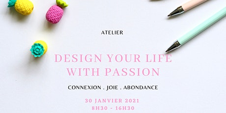 DESIGN YOUR LIFE WITH PASSION billets