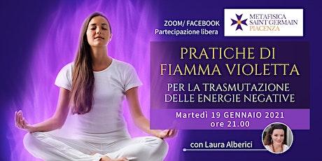 Pratiche di Fiamma Violetta per la trasmutazione delle energie negative biglietti