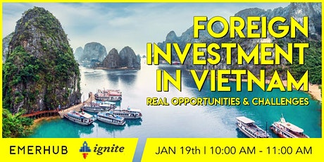 Foreign Investment in Vietnam: Real Opportunities and Challenges tickets