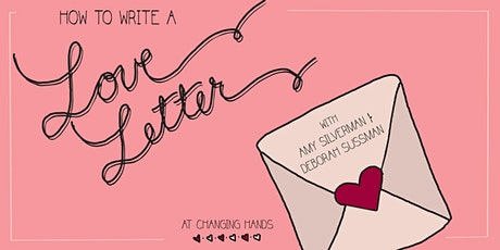"""Amy Silverman and Deborah Sussman: """"How to Write a Love Letter"""" tickets"""
