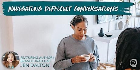 Navigating Difficult Conversations tickets