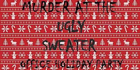 HLT Ugly Sweater Holiday Murder Mystery Party tickets
