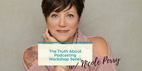 The Truth About Podcasting 5 Week Workshop Series tickets