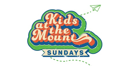Jan 24 Kids at The Mount - Stafford Campus tickets