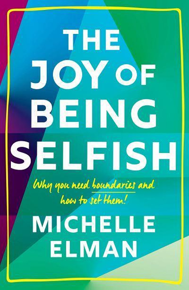 The Joy of Being Selfish with Michelle Elman - TICKET ONLY image
