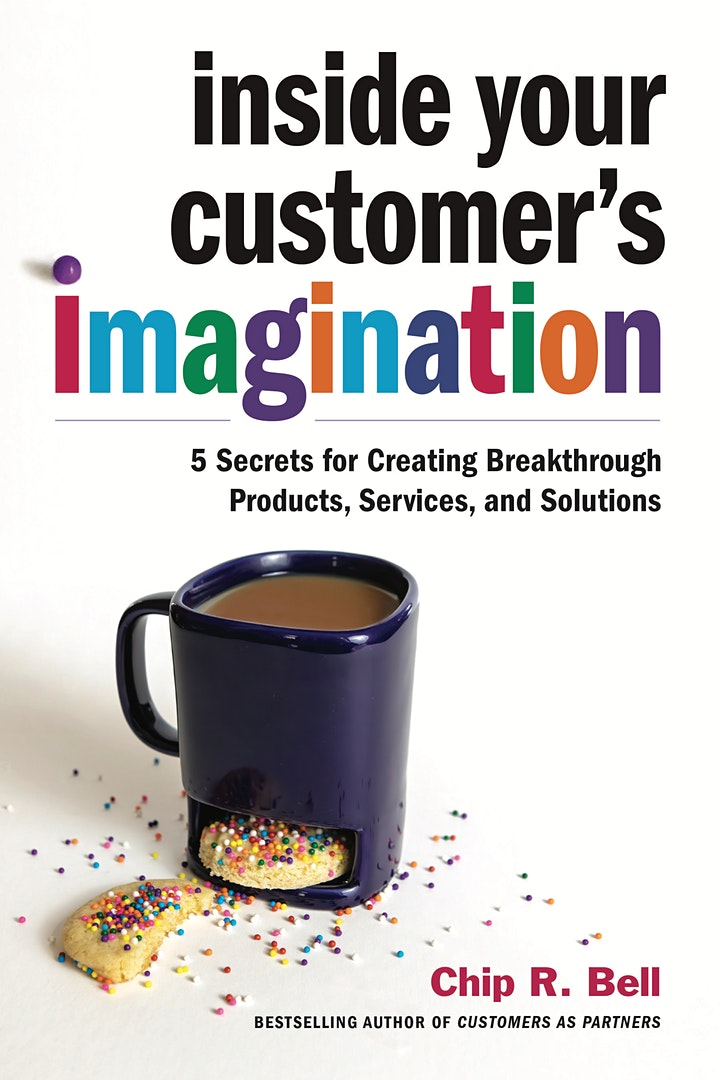 Inside Your Customer's Imagination with Chip Bell image