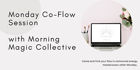 Co Flow Session  with Morning Magic Collective tickets