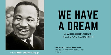 We Have a Dream: A Workshop about Peace and Leadership tickets