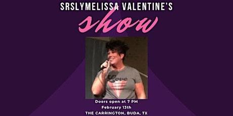 2nd Annual SrslyMelissa VALENTINE'S  Show tickets