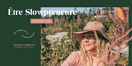 Atelier - Être Slowpreneur.e c'est possible! tickets