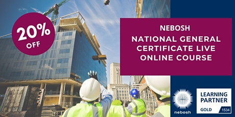 NEBOSH National General Certificate Live Online Course, 20% Off tickets