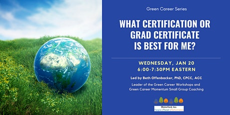 Green Career Series: What Certification or Grad Certificate is Best for Me? tickets